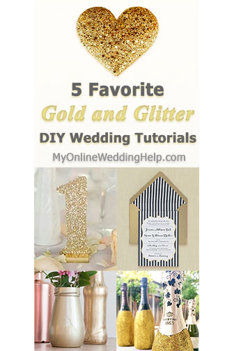 Gold and glitter DIY wedding tutorials-invitations, vase and bottle decorations, table numbers, and a rad gold heart tutorial.