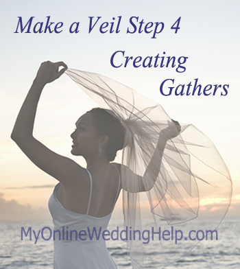 How to put gathers in your veil.