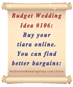 Wedding Idea on a Budget: Shop for the wedding tiaras online. You can almost always find them cheaper (the same tip applies to prom tiaras, too). | Find some good ones at http://myonlineweddinghelp.com/tiara