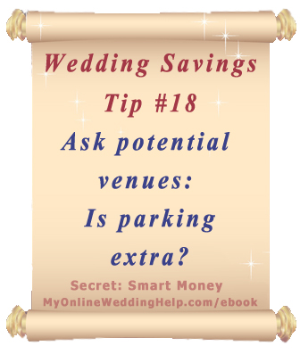 Wedding Budget Saving Tip: Ask potential venues if parking is extra. | From Dream Wedding on a Dime ebook MyOnlineWeddingHelp.com/ebook