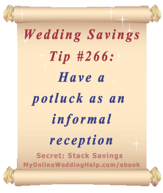Wedding Budget Saving Tip: Plan a potluck as an informal reception | From Dream Wedding on a Dime ebook MyOnlineWeddingHelp.com/ebook