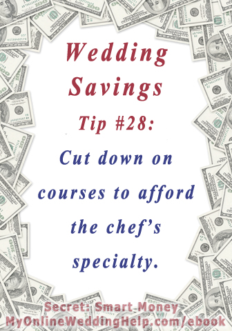 Tip 28 from Dream Wedding on a Dime; 7 Secrets for the Budget-Savvy Bride at MyOnlineWeddingHelp.com/ebook