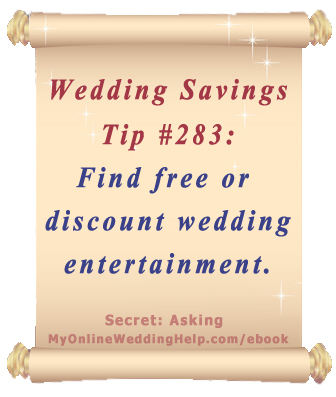 Wedding Budget Saving Tip: Find free or discount wedding entertainment through family and friends. | From Dream Wedding on a Dime ebook at http://MyOnlineWeddingHelp.com/ebook