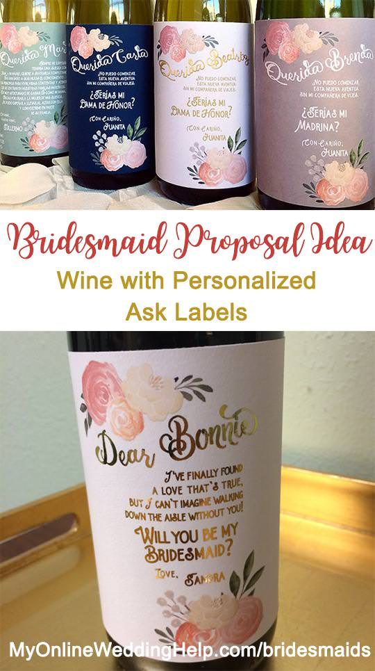How about a wine and cheese party as a bridesmaid ask party? Invite the girls over and pop the question with their own personalized wine labels. You can use the default wording--I've finally found a love that's true, but I can't imagine walking down the aisle without you--or Marie will write whatever you want on the labels. There is a link to them on the page. Scroll down to #5.