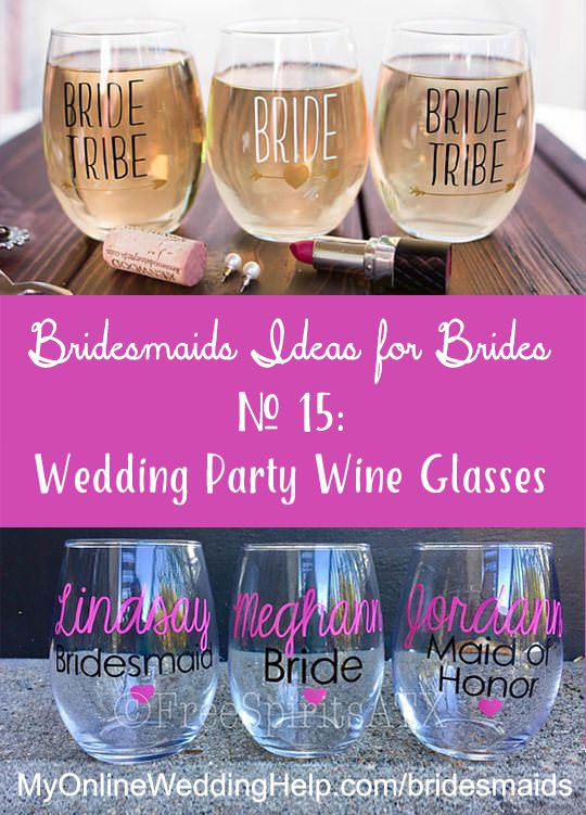 Custom stemless wine glasses are a great idea for wedding party gifts. Some are getting them with bride tribe or bride squad printed on them. Others are going for personalized bridesmaids gift, with each girl's name and wedding role on them. There are links to these on the page. Scroll down to #15.