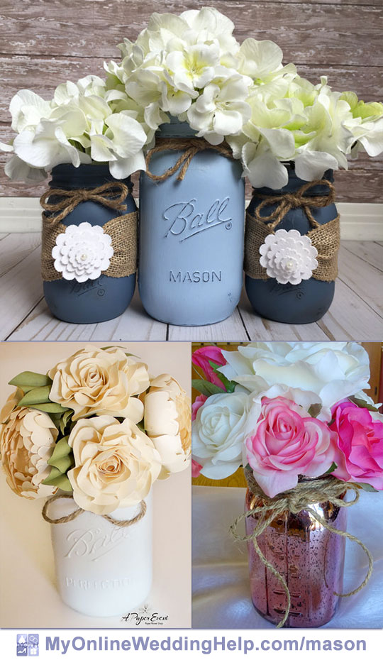 Three ideas for mason jar centerpieces with flowers. Paint the jars, create a mercury glass effect, or tie burlap around them. A ribbon or string around the top completes it.