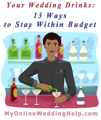 How to stay within your wedding drinks budget | MyOnlineWeddingHelp.com