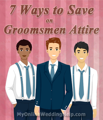 Groomsmen Attire: ways to save money for the guys, plus a good idea for the groom's tuxedo or suit. | #MyOnlineWeddingHelp MyOnlineWeddingHelp.com