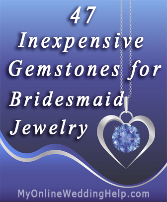47 inexpensive types of gemstones for bridesmaid jewelry. Ideas inclue red, pink, blue, orange, ivory, black, green, or purple stones. Match them with your wedding theme color! Read it on the My Online Wedding Help blog. #MyOnlineWeddingHelp #BridesmaidJewelry #WeddingThemeColor