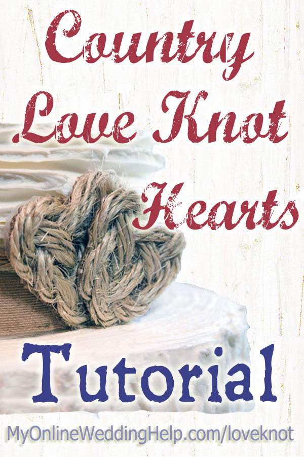 How to make rustic love knot hearts with sisal rope. There are step-by-step instructions and a video on the page. #myonlineweddinghelp