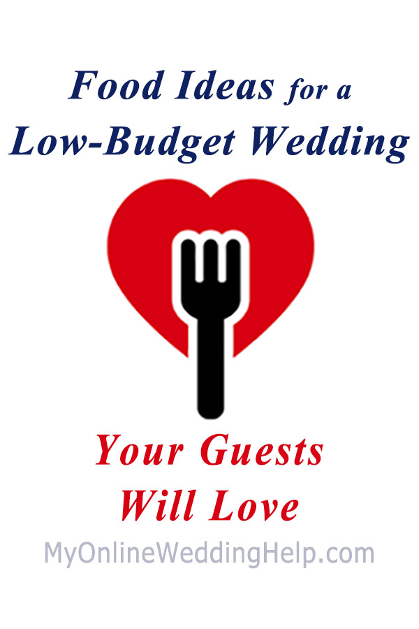 Wedding food ideas on a budget. Tips for serving your wedding guests well while keeping wedding costs reasonable. #WeddingFood #BudgetWedding #WeddingPlanning #MyOnlineWeddingHelp