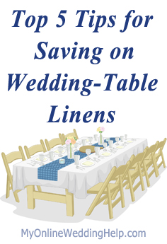 Tips for saving on wedding table linens ... with resources. | http://myonlineweddinghelp.com