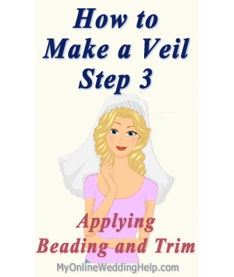 Step 3 to make a veil, with rhinestone edge, beading, lace trim, or other embellishments.