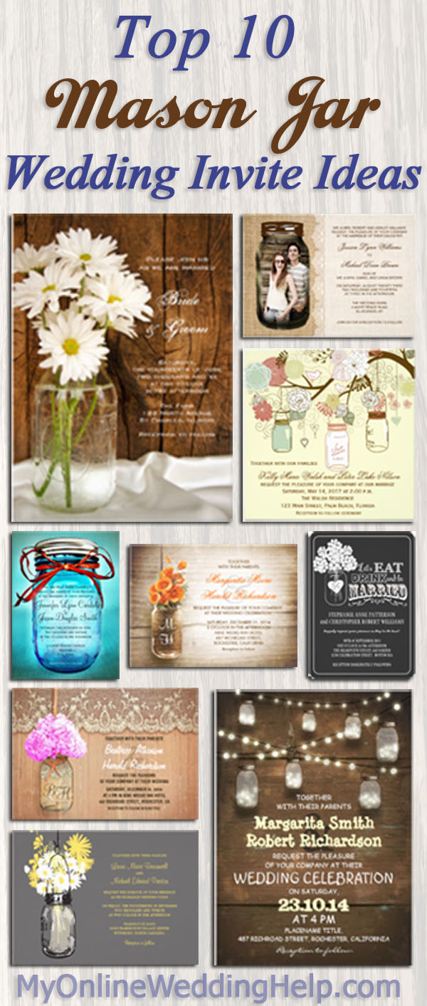 Ten different styles / ideas for mason jar country wedding invitations. The page has links to examples and a whole bunch of other mason jar designs. #MyOnlineWeddingHelp