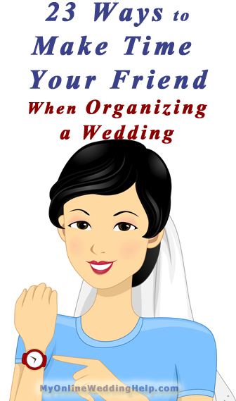 Wedding Planning Ideas: 23 tips for staying organized and using time efficiently. | http://myonlineweddinghelp.com