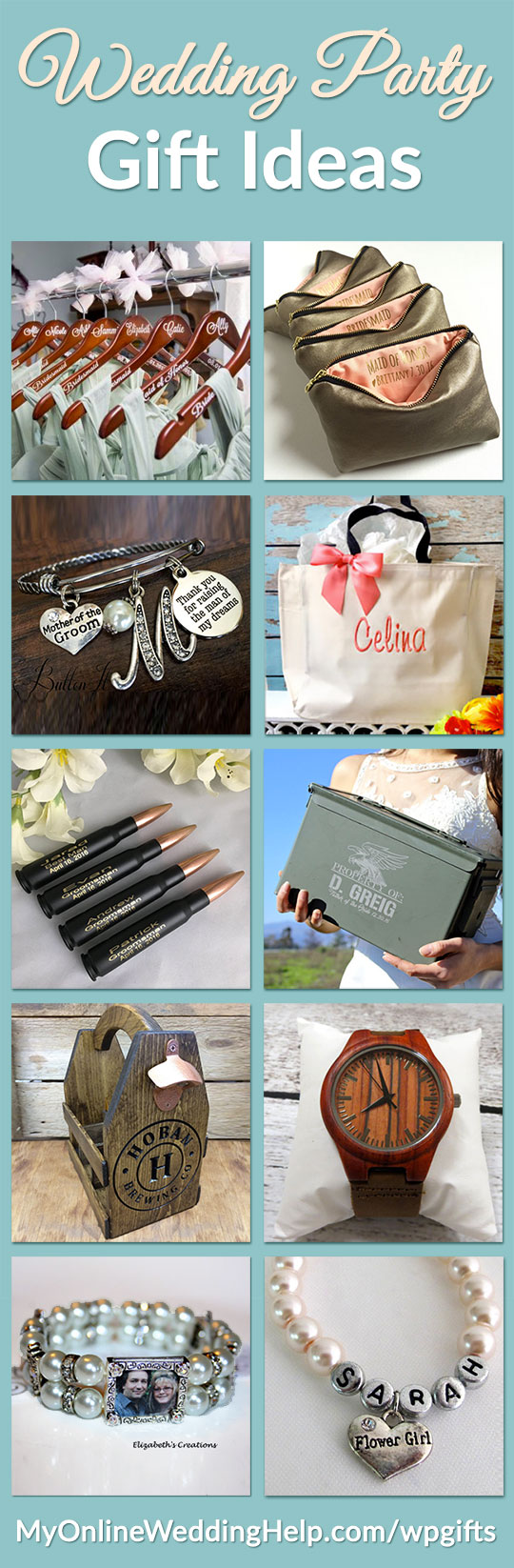Personalized wedding party gifts are a way to add special meaning without added cost. Ideas: custom bridesmaid hangers, message or name makeup bags, MOB or MOG charm bracelet, custom tote bag, personalized groomsmen bullet bottle openers, custom ammo cans for the dads and groomsmen, wooden beer carrier with opener, engraved wooden watch, Swarvoski pearl and crystal photo bracelet, and flower girl's name bracelet. There are links on the page to where you can get these. Scroll to number 113.