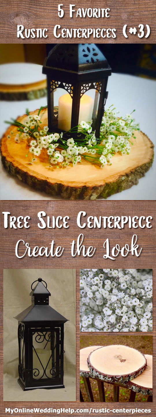 Tree slice centerpiece. Putting a wood slab (also known as a tree cookie) under the decor is guaranteed to make any centerpiece look rustic. This one incorporates a lantern and baby's breath--two icons of rustic decorations--as well. There are links and information on the page on how to DIY your own centerpiece and/or contact vendors and artisans.