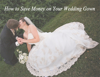 How to save money on your wedding gown.