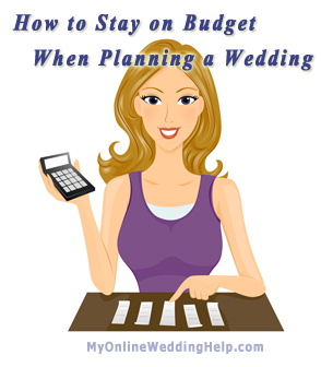 How to stay within budget when planning a wedding | MyOnlineWeddingHelp.com