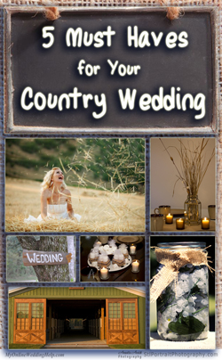 5 Must Haves for Your Rustic or Country Wedding | MyOnlineWeddingHelp.com