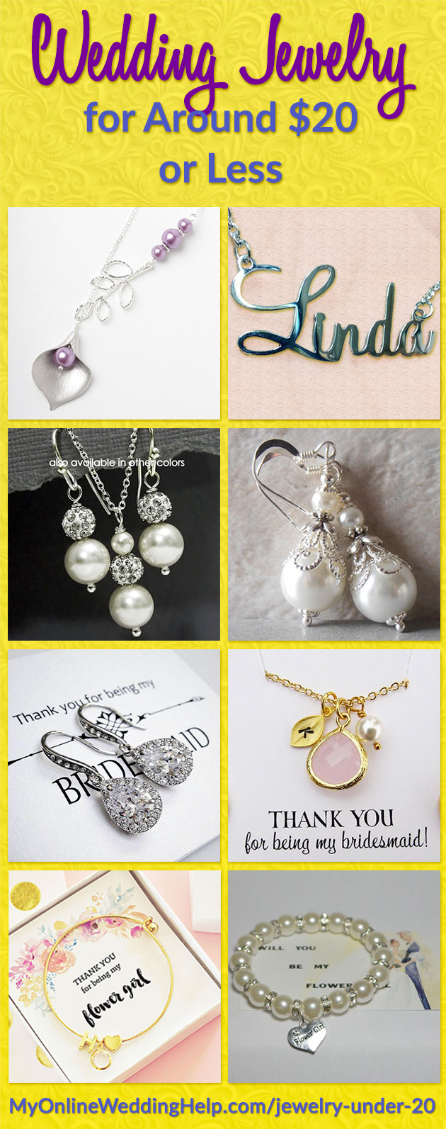 Wedding fashion jewelry instead of more expensive is a way to save. These wedding party gift items are around twenty dollars or less: Silver calla lily necklace, name necklace, swarvoski drop earrings and necklace set, Ultra pearl filigree earrings, thank you for being my bridesmaid rhinesone earrings, personalized initial and pendant necklace, personalized flower girl bracelet, and heart charm and pearl bracelet. There are links on the page to where you can find these. Scroll to number 106.